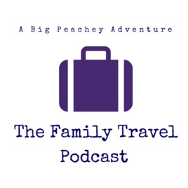The Family Travel Podcast: How to Travel More and Spend Less by