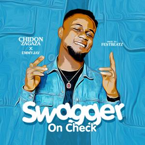 Chidon Zagaza - Swagger On Check feat. Emmy Jay