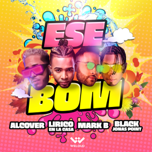 Alcover, Lirico En La Casa & Mark B - Ese Bom feat. Black Jonas Point