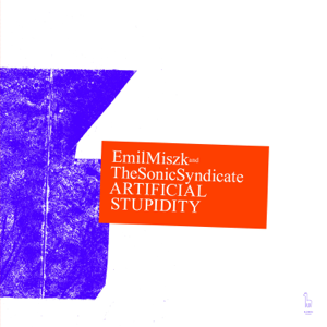 Emil Miszk - Artificial Stupidity