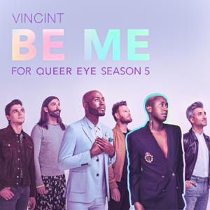"""VINCINT - Be Me (For """"Queer Eye"""" Season 5)"""