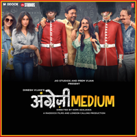 Sachin-Jigar, Tanishk Bagchi & Tigerstyle - Angrezi Medium (Original Motion Picture Soundtrack)