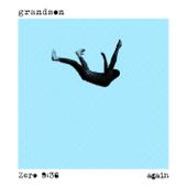 Grandson & Zero 9:36