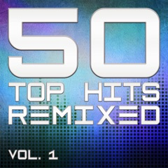 50 Top Hits Remixed, Vol. 1