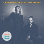 Charlie Hunter & Lucy Woodward - Wishing Well
