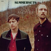 summersets - Never Love Another