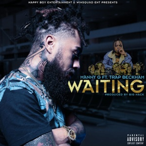 Manny G - Waiting feat. Trap Beckham