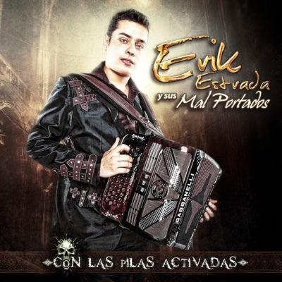 Con Las Pilas Activadas - Erik Estrada y sus Mal Portados