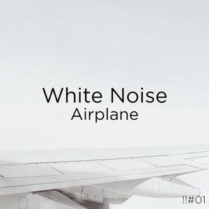 White Noise Baby Sleep & White Noise For Babies - !!#01 White Noise Airplane