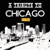 A Tribute to Chicago, Vol. 2