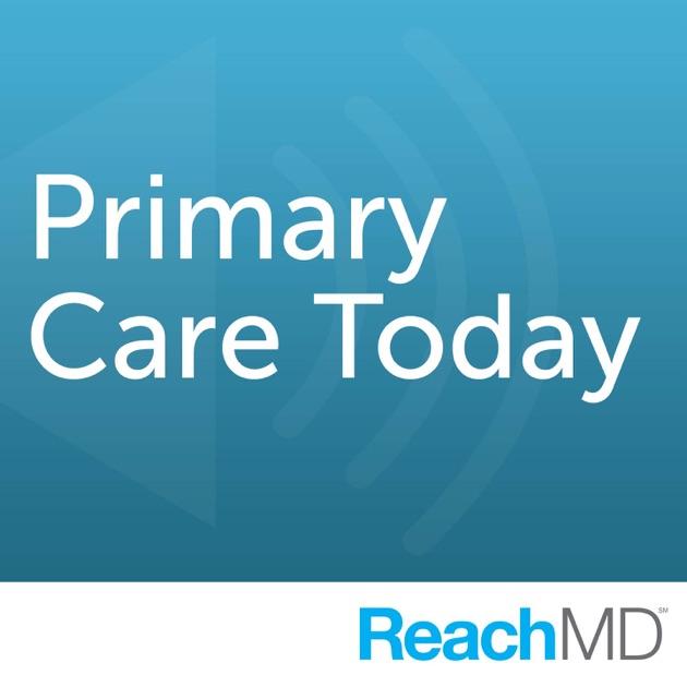 Primary Care Today de ReachMD en Apple Podcasts