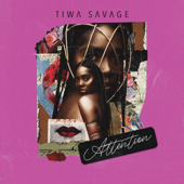 Attention - Tiwa Savage