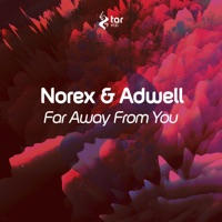 Far Away from You - NOREX-ADWELL
