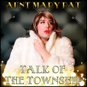 Talk of the Township - Aunt Mary Pat - Aunt Mary Pat