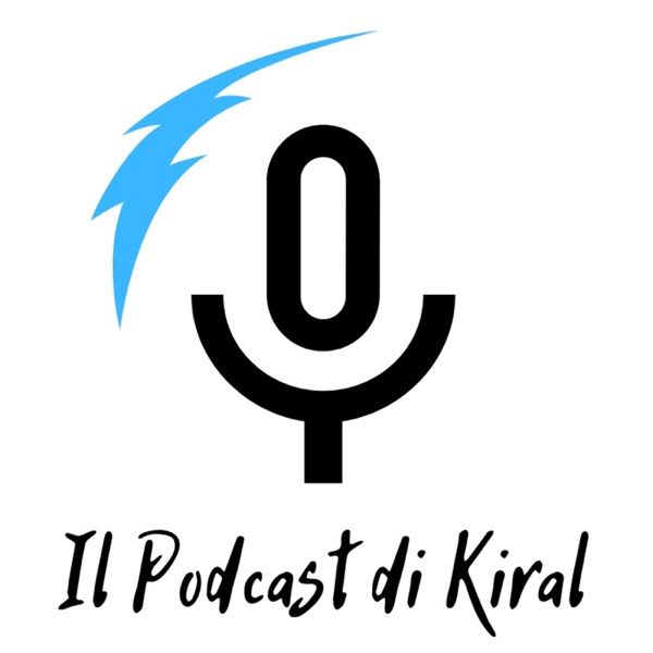 Il Podcast di Kiral