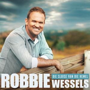 Robbie Wessels - Die Sluise Van Die Hemel