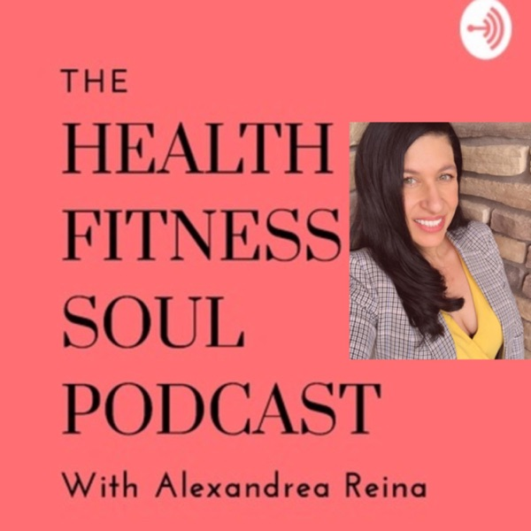 The Health Fitness & Soul Podcast