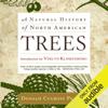 Donald Culross Peattie - A Natural History of North American Trees (Unabridged)  artwork