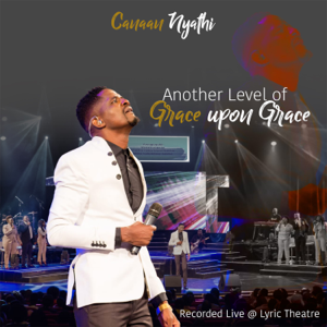 Canaan Nyathi - Another Level of Grace Upon Grace (Live)
