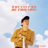 Jordy Searcy - Why Can't We Be Friends?