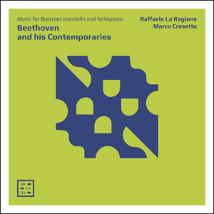 Raffaele La Ragione & Marco Crosetto - Beethoven and His Contemporaries