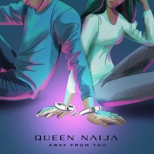 Away From You - Single - Queen Naija