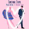 Malan Breton - Something Stupid (feat. Emergency Tiara) artwork