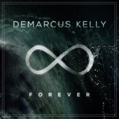 Demarcus Kelly - Forever