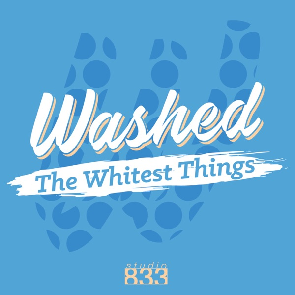 Washed: The Whitest Things