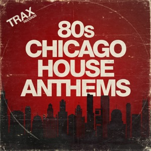 80s Chicago House Anthems