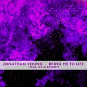 Jonathan Young - Bring Me To Life (feat. Lee Albrecht)