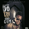 Beenie Man - Do You Want to Be That Guy artwork