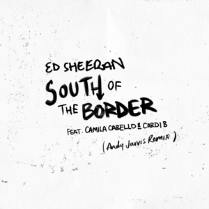 South of the Border (feat. Camila Cabello & Cardi B) [Andy Jarvis Remix]