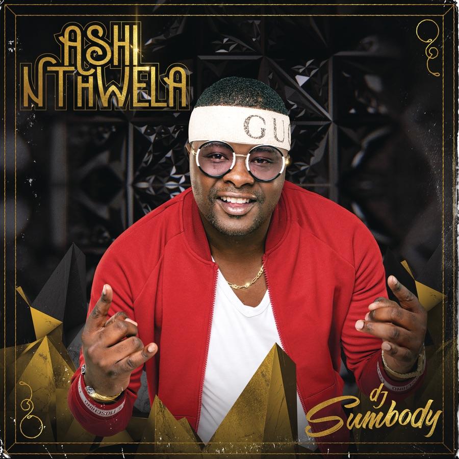 DJ Sumbody - Ashi Nthwela