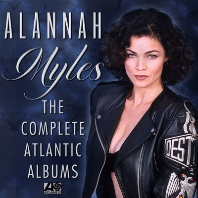 The Complete Atlantic Albums - Alannah Myles
