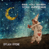 See You When You Appear - Dylan Ryche