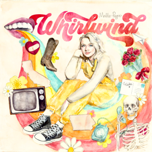 Maddie Poppe - Whirlwind