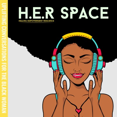 H.E.R Space: Uplifting Conversations for the Black Woman