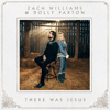 Zach Williams & Dolly Parton - There Was Jesus  artwork