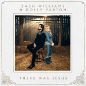 There Was Jesus - Zach Williams & Dolly Parton