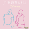 JP THE WAVY & RIRI - Dilemma アートワーク
