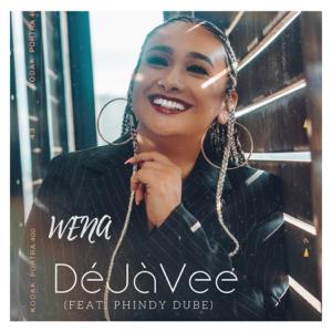 DeJaVee - Wena feat. Phindy Dube