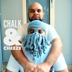 Chalk & Cheeze