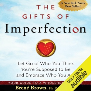The Gifts of Imperfection: Let Go of Who You Think You're Supposed to Be and Embrace Who You Are (Unabridged) - Brené Brown audiobook, mp3