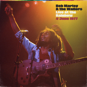 Bob Marley & The Wailers - Live At The Rainbow, June 4th, 1977 (Remastered 2020)