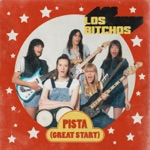 Los Bitchos - Pista (Great Start)