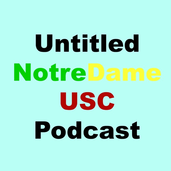 Untitled Notre Dame USC Football Podcast