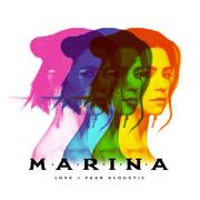 Love + Fear (Acoustic) - EP - MARINA - MARINA