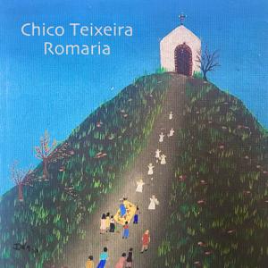 Chico Teixeira - Romaria (ao Vivo)