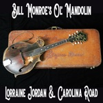 Lorraine Jordan & Carolina Road, Lorraine Jordan & Carolina Road - Bill Monroe's Ol' Mandolin